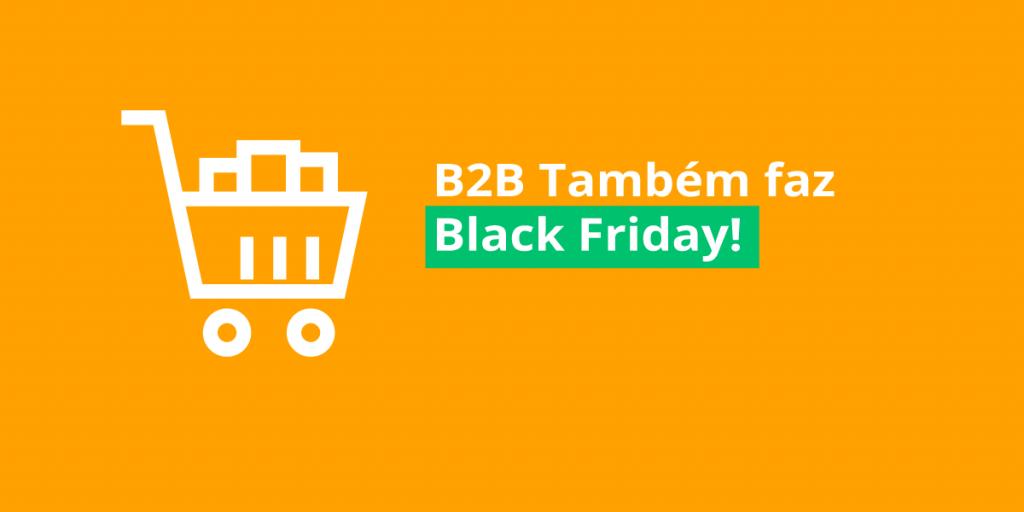 b2b também faz black friday