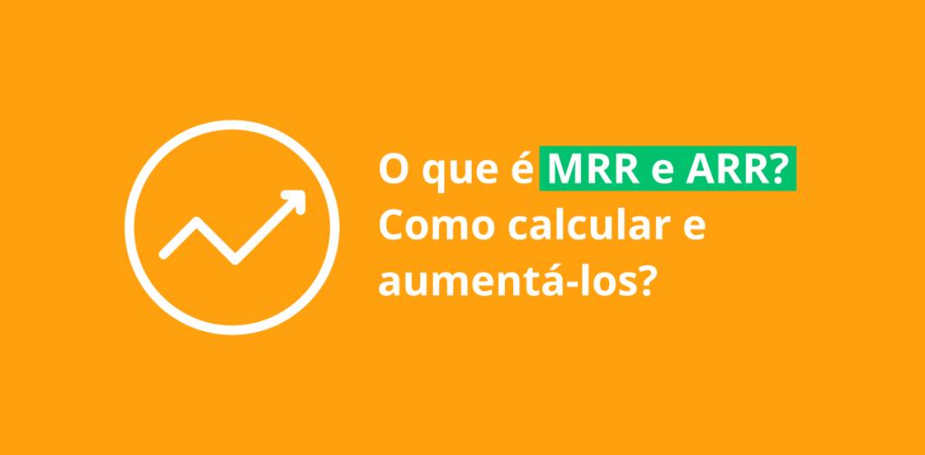 MRR e ARR