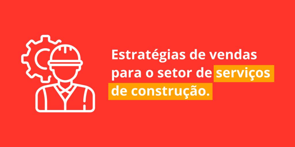 Estratégias de vendas para o setor de serviços de construção