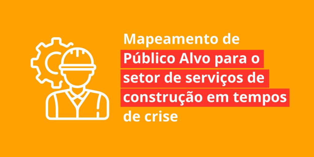 mapeamento do público alvo de serviços de construção