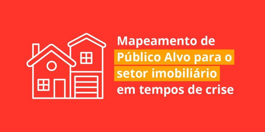 Mapeamento de público alvo para o setor imobiliário