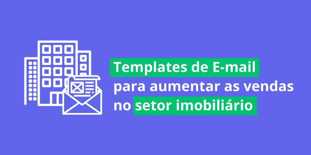 5 templates de email para o segmento imobiliário 2