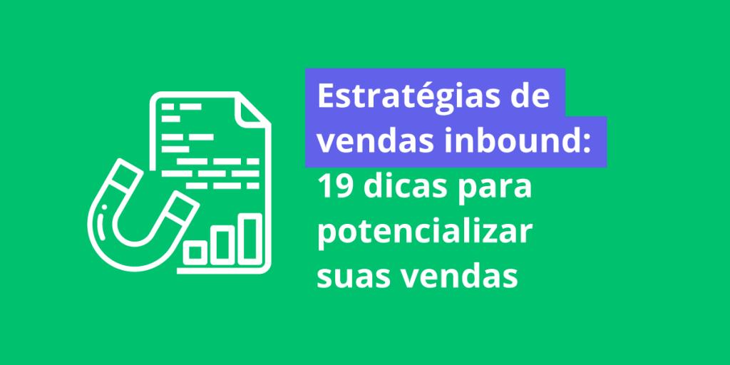 Estratégias-de-vendas-inbound-19-dicas-para-potencializar-suas-vendas