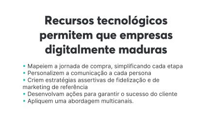 Empresas digitalmente maduras contam com recursos tecnológicos estratégicos