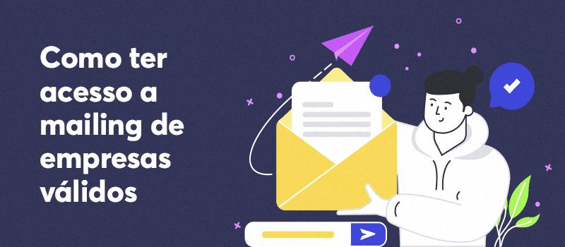 Como ter acesso a mailing de empresas válidas